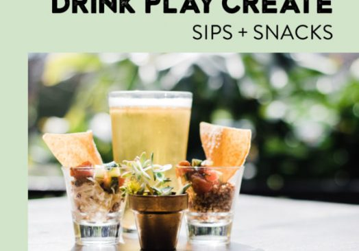 Drink Play Create: Sips & Snacks